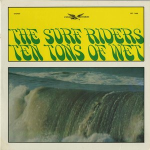 Surf riders   ten tons of wet front