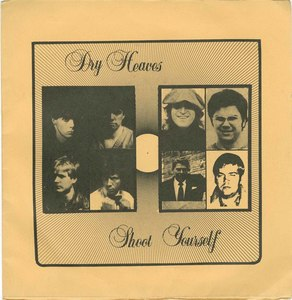 45 dry heaves shoot yourself pic sleeve front