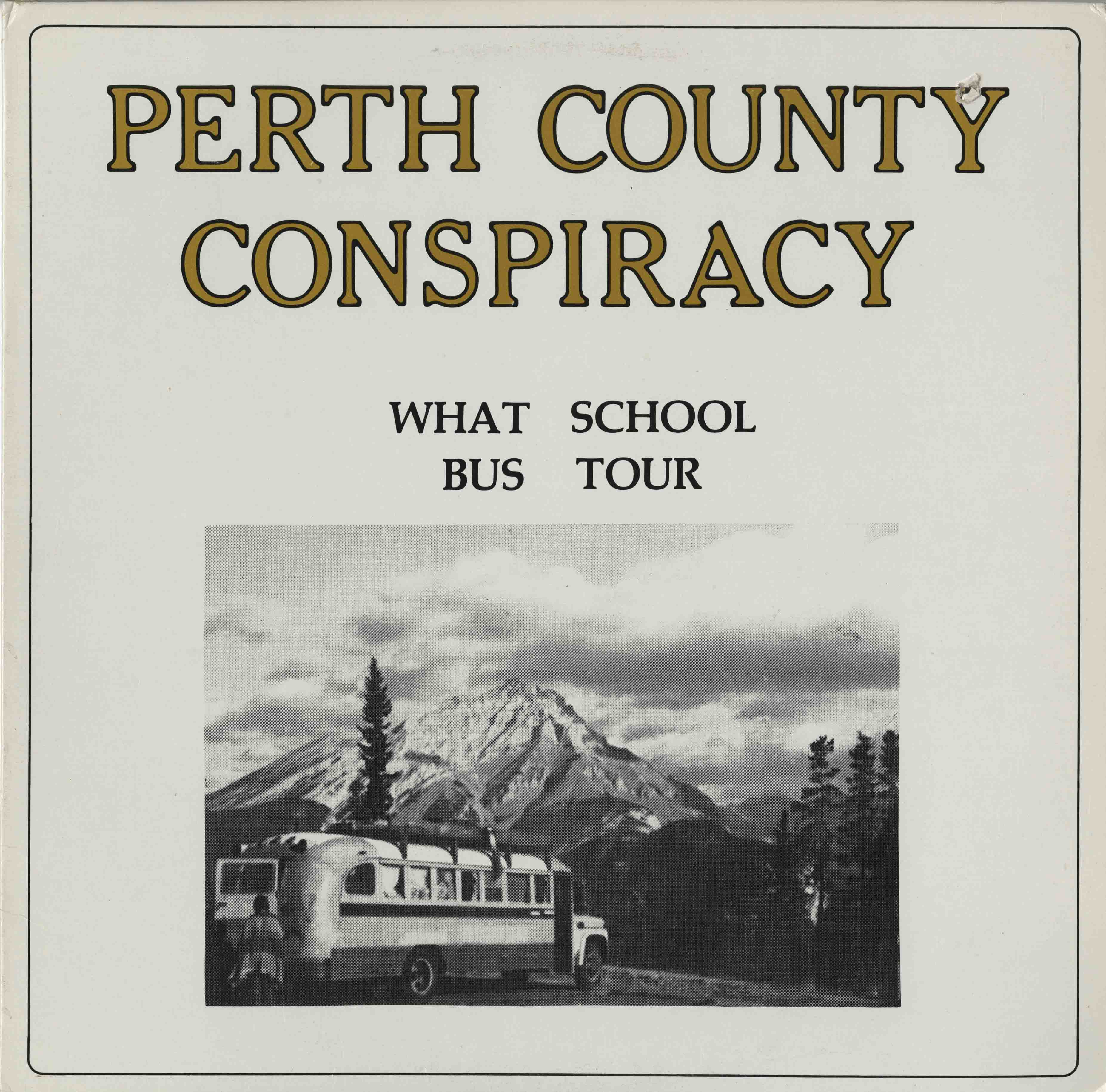 Perth County Conspiracy - What School Bus Tour