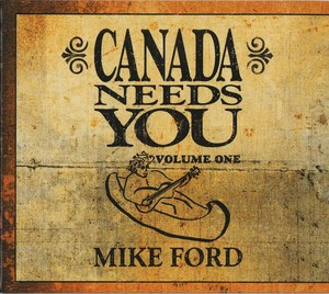 Cd mike ford canada needs you vol 1 front