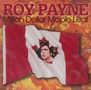 Roy payne million dollar maple leaf