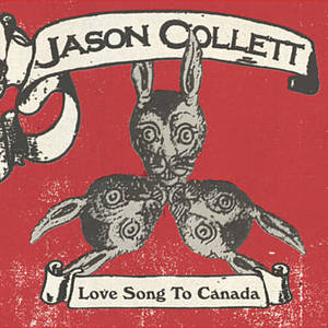 Collett jason   love song to canada