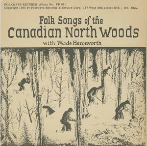 Wade hemsworth folk songs of the canadian north woods