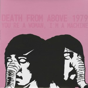 Death from above 1979 you're a woman front