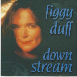 Figgy duff down stream
