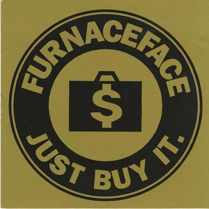 Furnaceface just buy it