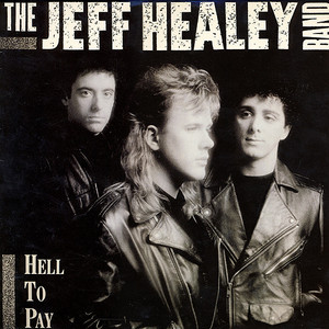 Jeff healey hell to pay front
