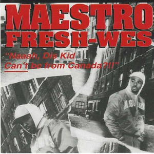Maestro fresh wes naah dis kis can't be from canada