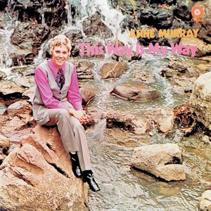 Anne murray this way is my way