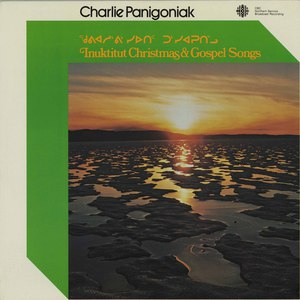 Charlie panigoniak inuktituk christmas and gospel songs front