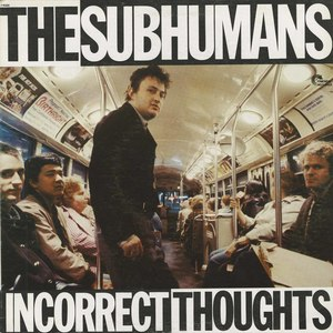 Subhumans incorrect thoughts