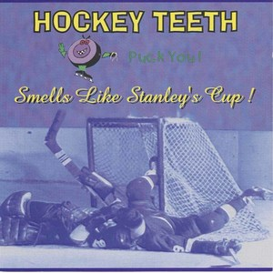 Hockey teeth smells like stanley's cup