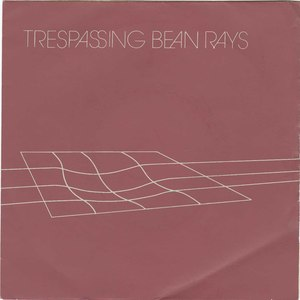 45 trespassing bean rays pic sleeve