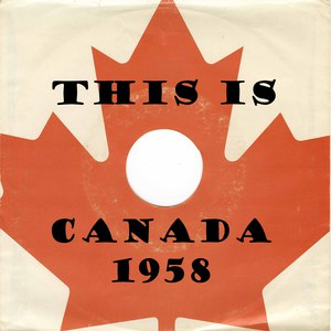 This is canada 1958 by rwilliston copy