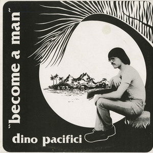 Dino pacifici   become a man front