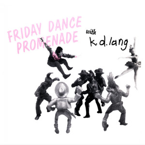 Kd lang friday dance promenade front
