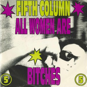 45 fifth column all women are bitches pic sleeve front