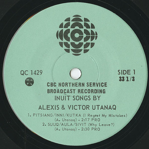 45 alexis   victor utatnaq %e2%80%8e%e2%80%93 inuit songs %28cbc northern service qc 1429%29 label 01 no sticker