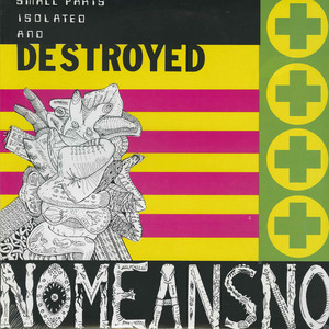 Nomeansno small parts isolated and destroyed sealed front