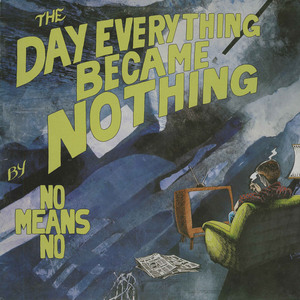 Nomeansno the day everything became nothing front